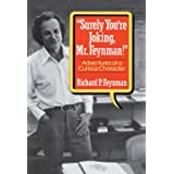 """""""Surely You're Joking, Mr. Feynman"""": Adventures of a Curious Character"""