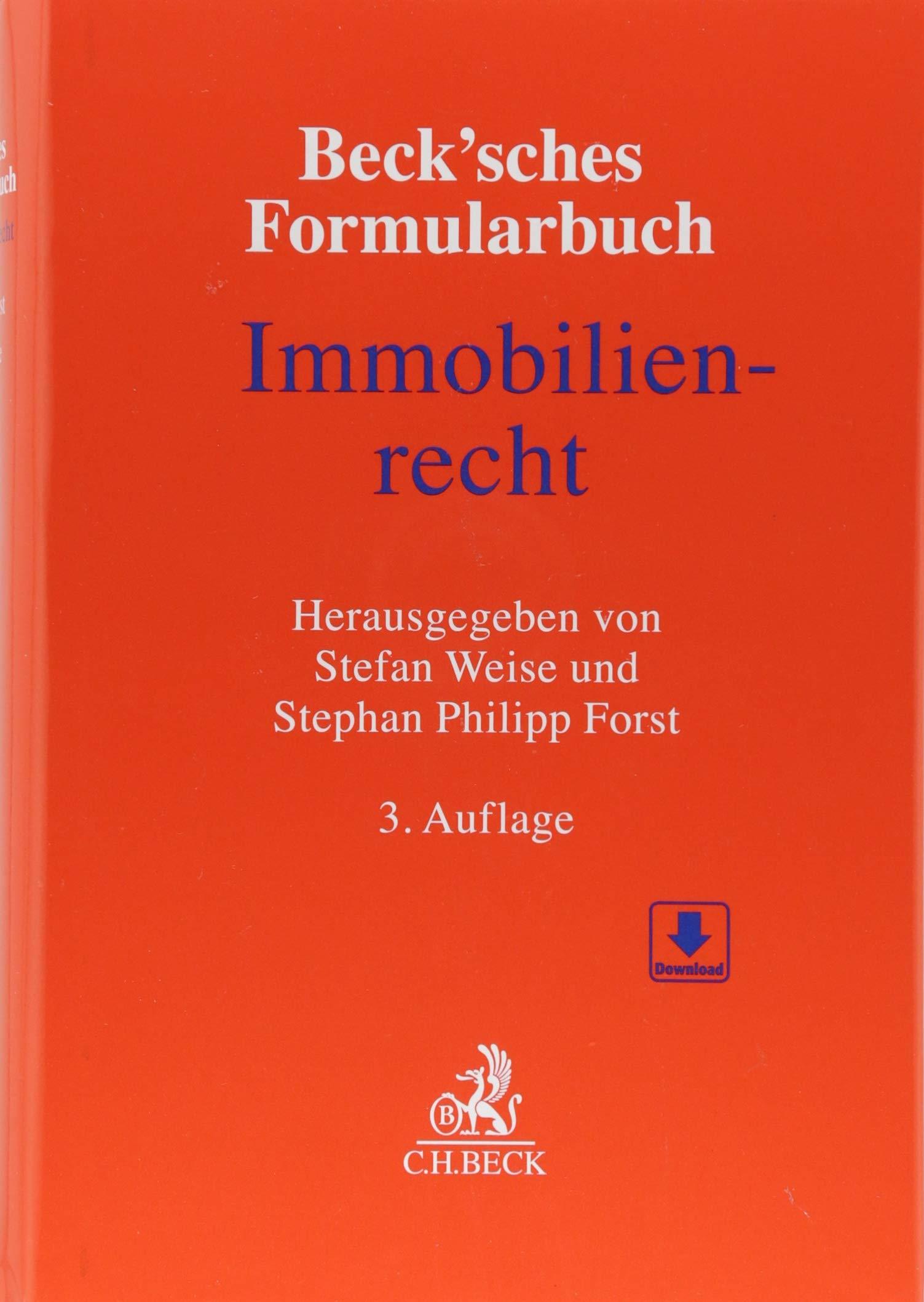 Beck\'sches Formularbuch Immobilienrecht Gebundenes Buch – 12. Juli 2018 Stefan Weise Stephan Philipp Forst Gregor Barbers Ulrich Bous