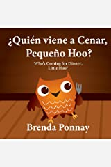 Quien viene a cenar, Pequeno Hoo? / Who's Coming for Dinner, Little Hoo? (Bilingual Spanish English Edition) Paperback