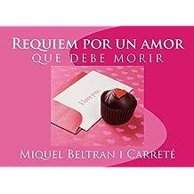 Requiem por un amor que debe morir (Coleccion IMPRESIONES de Narrativa Ilustrada para Adultos nº 1) (Spanish Edition) Nov 8, 2014