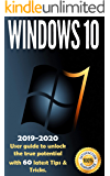 Windows 10: 2019-2020 User Guide to Unlock the True Potential with 60 Latest Tips & Tricks .