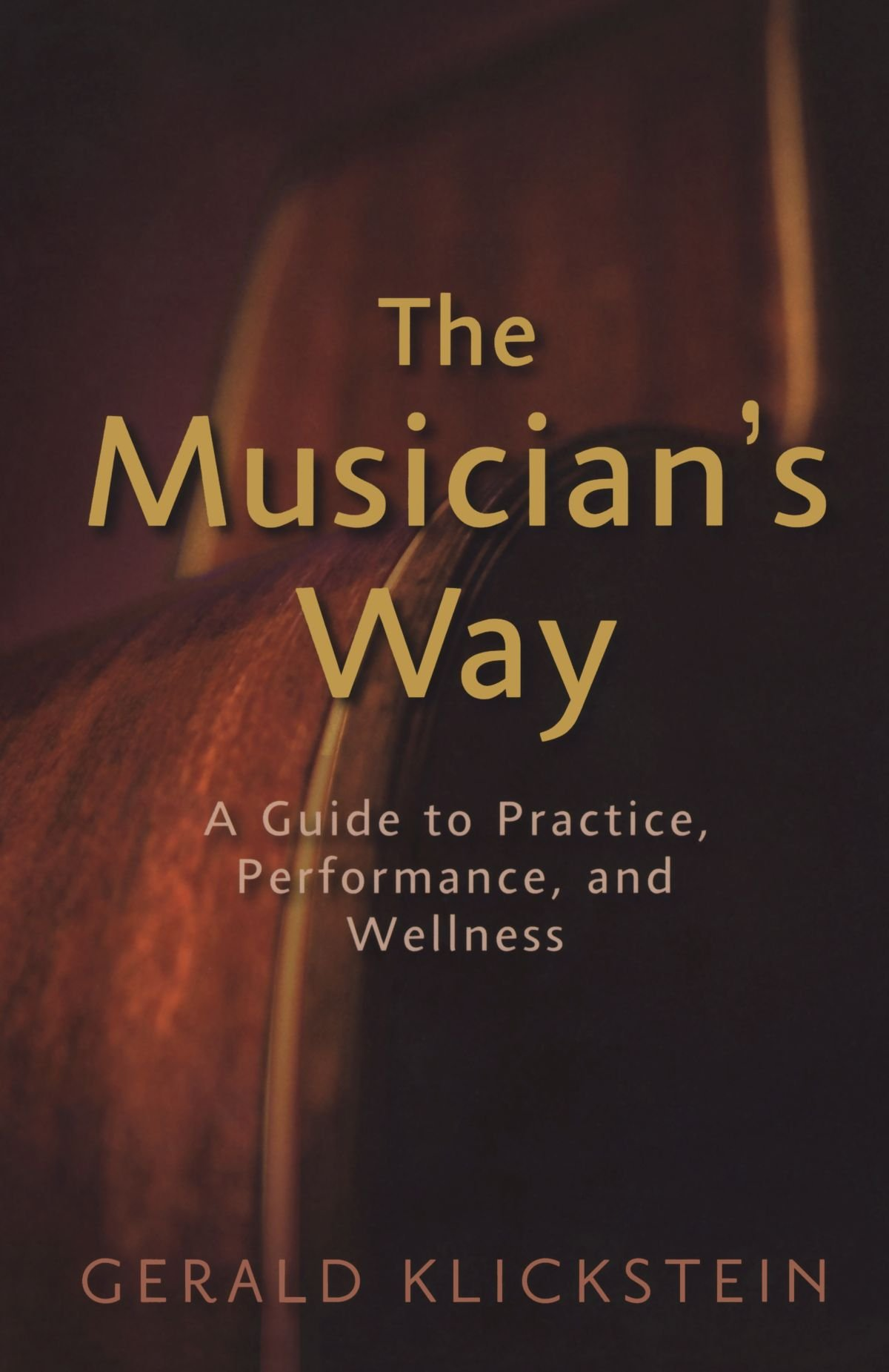 The Musician's Way: A Guide To Practice, Performance, And Wellness:  Amazon: Gerald Klickstein: Fremdsprachige B�cher