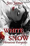 White as Snow (Flirtatious Fairytales Book 3)