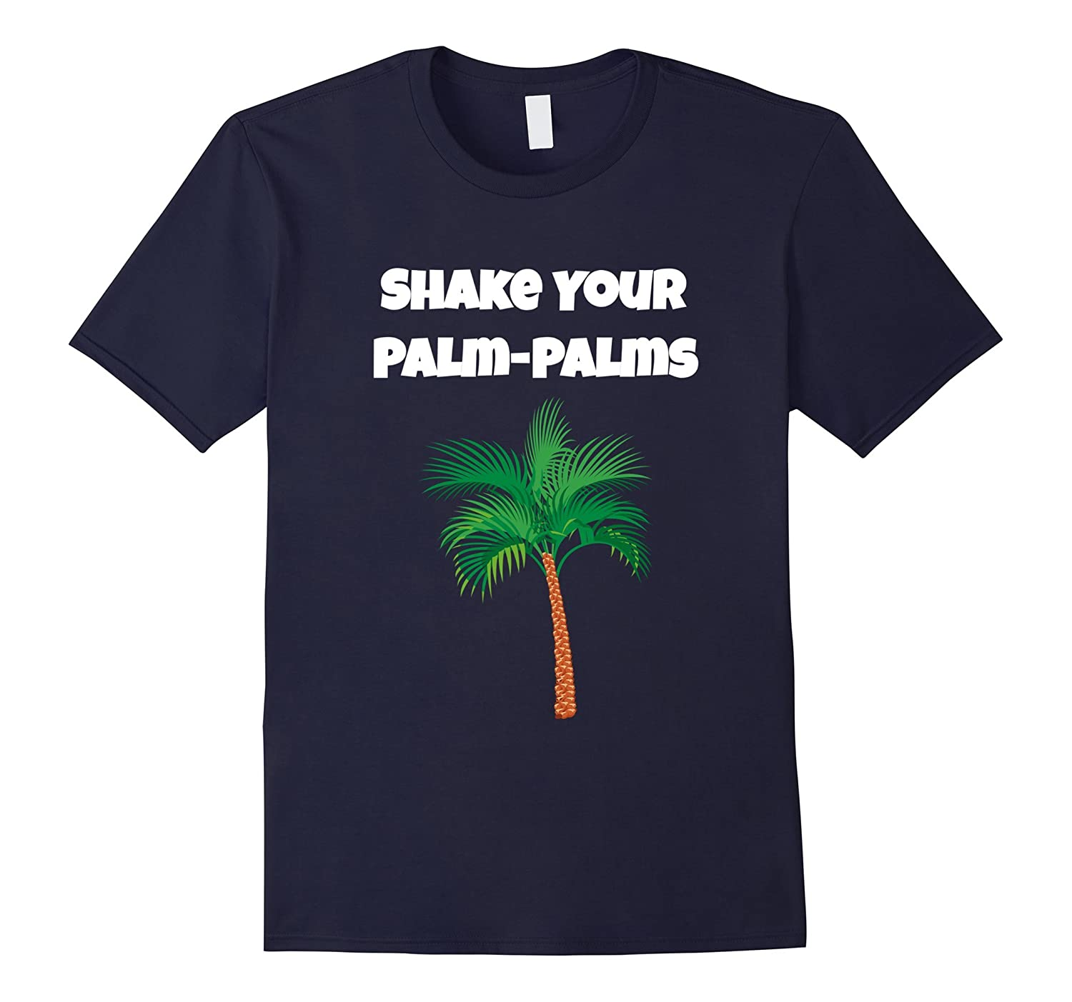 Shake Your Palm Palms Trees Beach Vacation T Shirt-FL