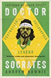 Doctor Socrates: Footballer, Philosopher, Legend