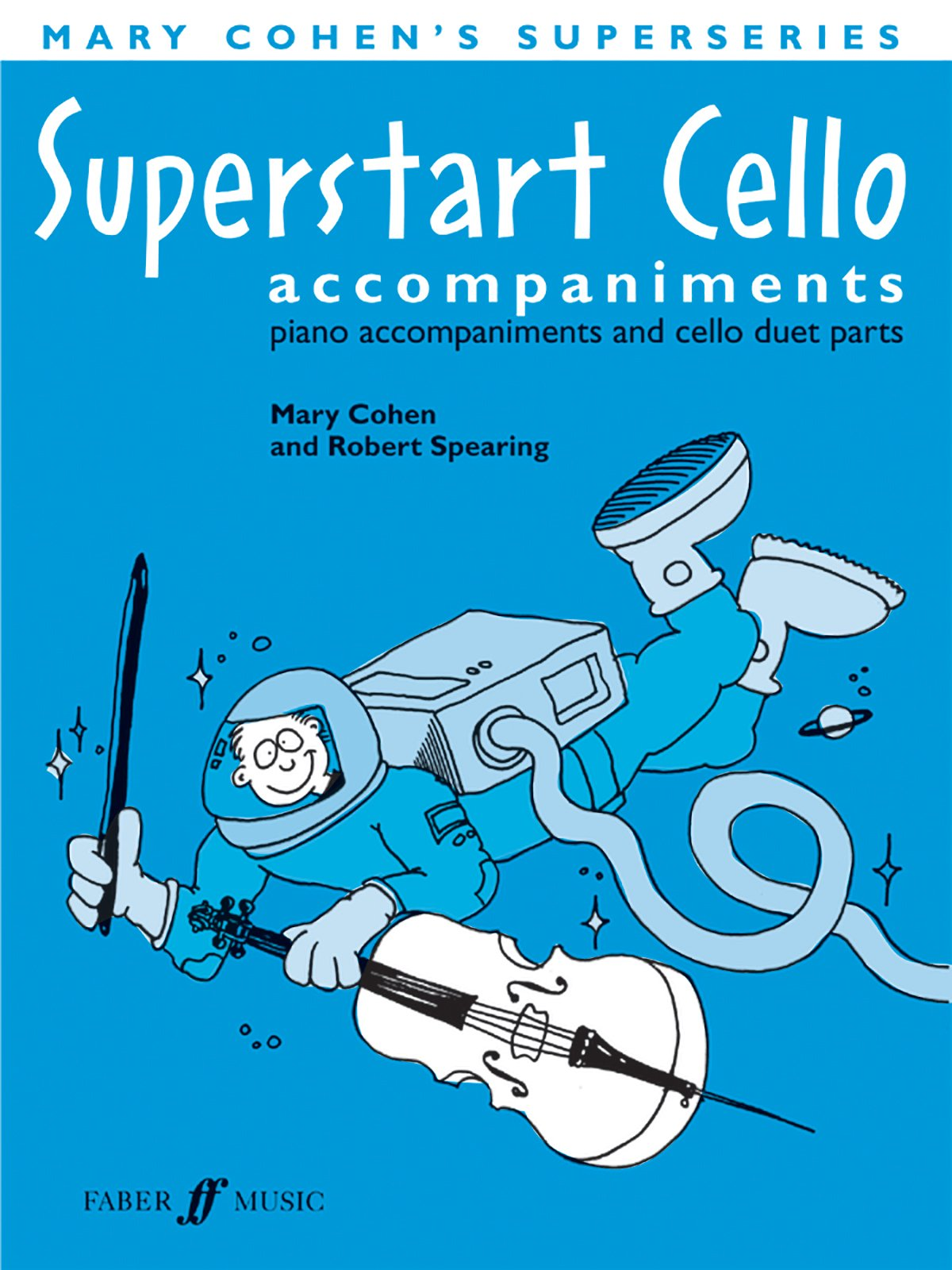 Superstart Cello: Piano Acc. & Cello Duet, Instrumental Parts (Faber Edition: Superstart)