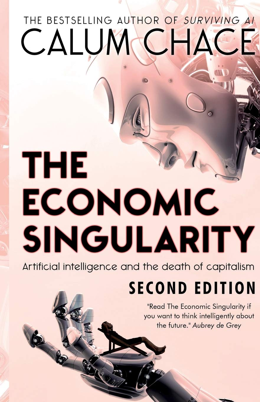 The Economic Singularity: Artificial intelligence and the death of ...