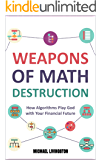 Weapons of Math Destruction: How Algorithms Play God with Your Financial Future (English Edition)