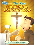 The Mass Brother Francis Coloring & Activity Book Catholic Mass - Parable - parables of Jesus - Gratitude - Humility - Forgiveness - Worship Soft Cover