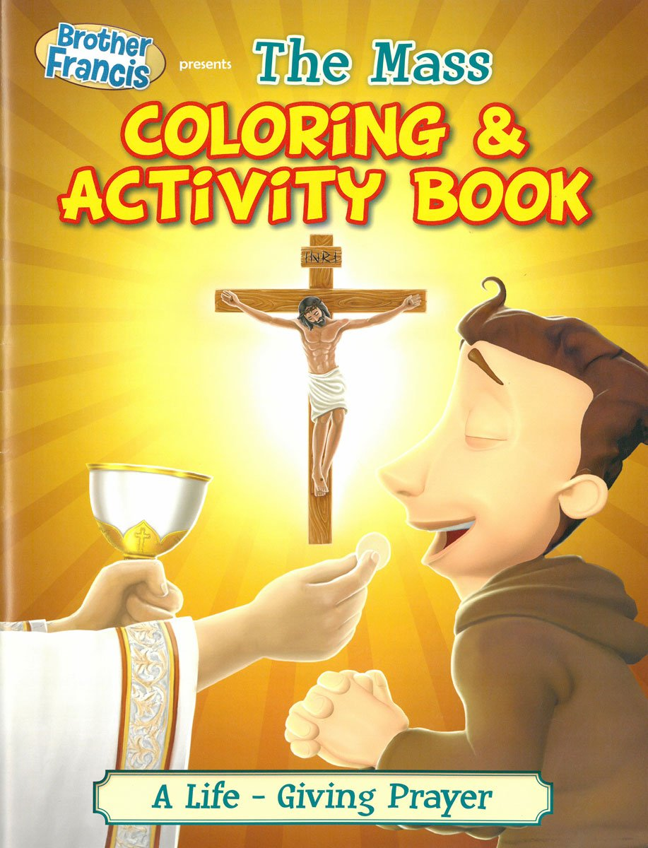 the mass brother francis coloring u0026 activity book catholic mass