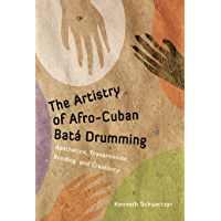 The Artistry of Afro-Cuban Batá Drumming: Aesthetics, Transmission, Bonding, and Creativity (Caribbean Studies Series) book cover