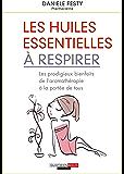 Les huiles essentielles à respirer (SANTE/FORME) (French Edition)