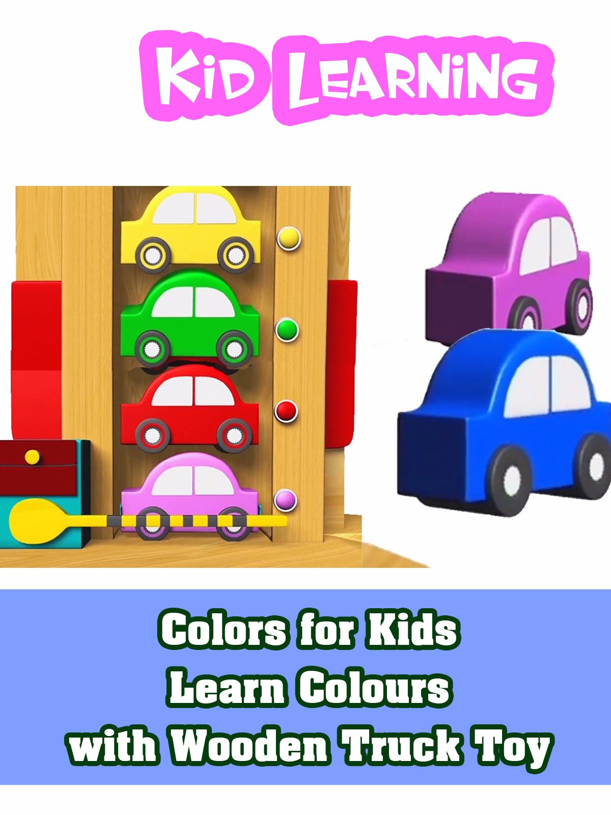 Amazon Com Watch Colors For Kids Learn Colours With Wooden Truck
