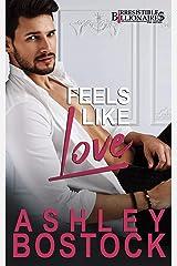 Feels Like Love: An Irresistible Billionaires Novella Kindle Edition