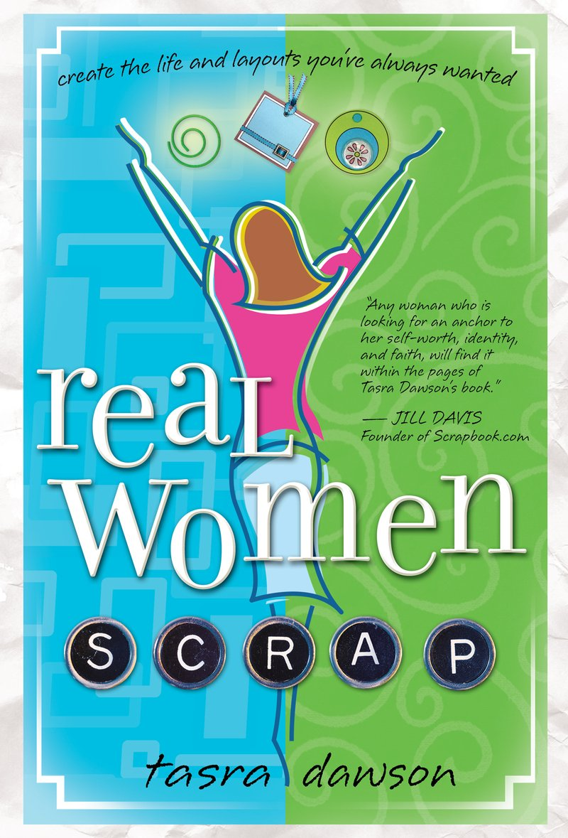 Real Women Scrap: Create the Life and Layouts You've Always Wanted ebook