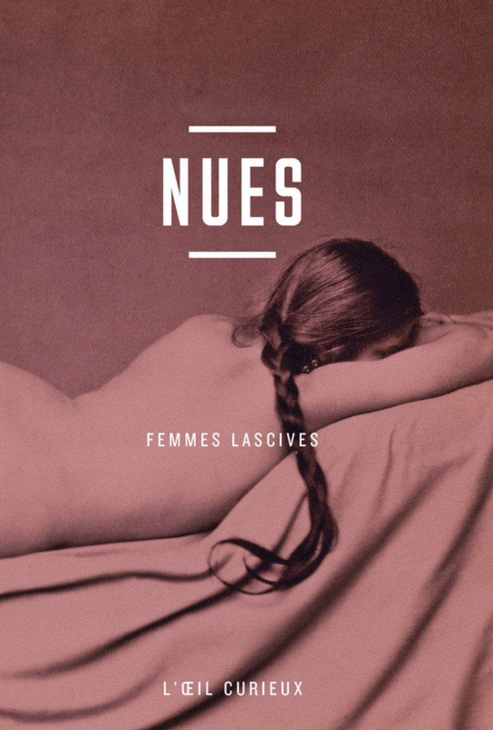 Nues - Femmes lascives Broché – 10 mars 2016 Collectif BnF éditions 2717727019 Photographie