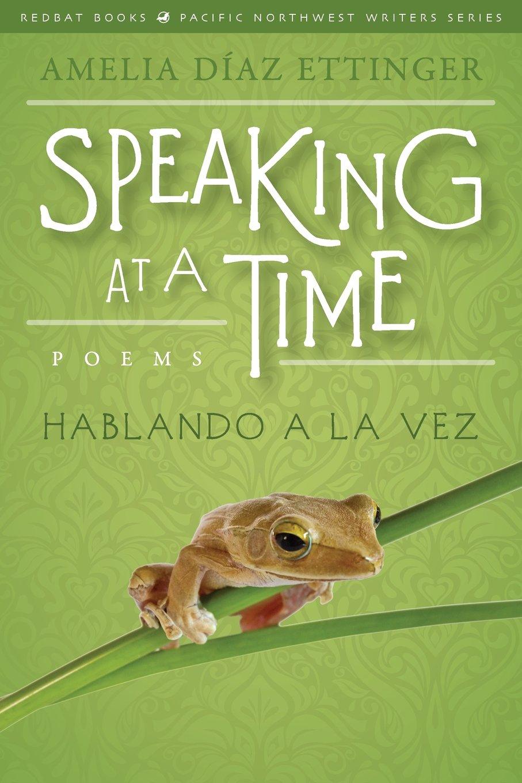 Download Speaking at a Time; Hablando a la Vez (Redbat Books Pacific Northwest Writers Series) PDF