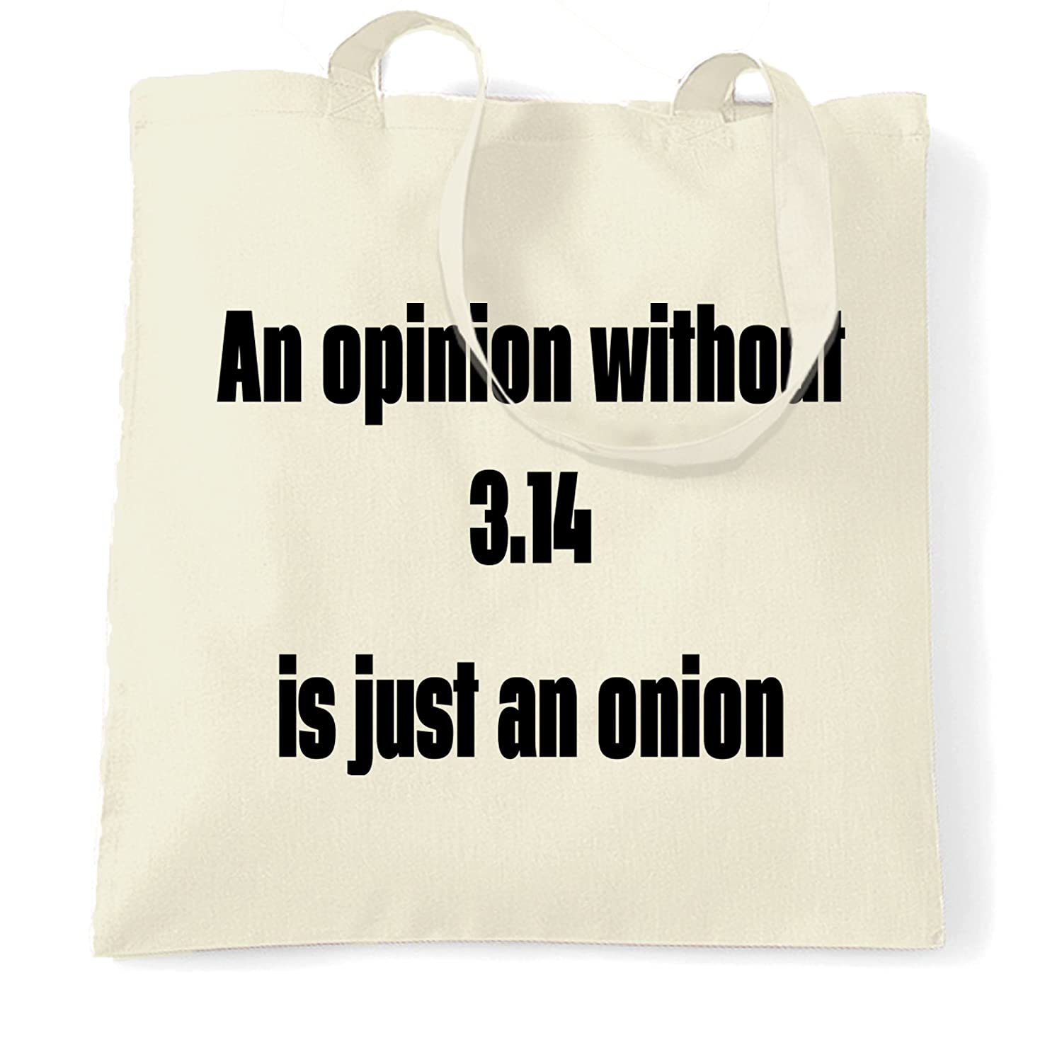 0532e481fca0 Amazon.com  Funny Math Tote Bag An Opinion Without Pi Is Just Onion Natural  One Size  shop4yoo-US