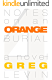 Notes on an Orange Burial