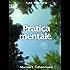Pratica mentale: muovere l'attenzione
