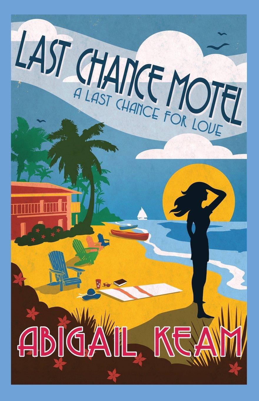 Last Chance Motel: Abigail Keam: 9780989374590: Amazon.com: Books