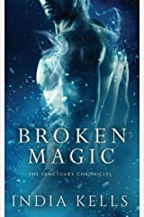 Broken Magic: The Sanctuary Chronicles, Book 1 (Volume 1) Paperback