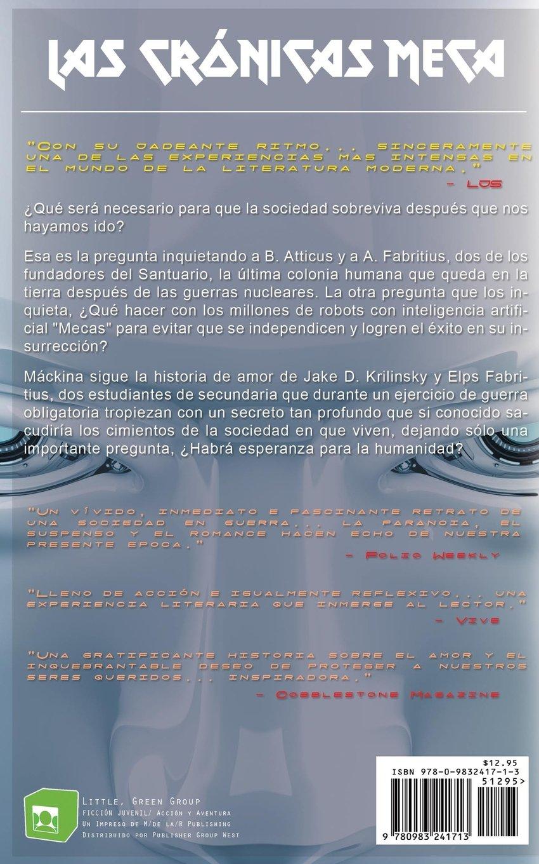 Máckina: Por Qué se Enamoran los Robots (Las Crónicas Meca) (Volume 1) (Spanish Edition): Jenier Elias: 9780983241713: Amazon.com: Books