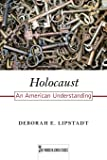 Holocaust: An American Understanding (Volume 7) (Key Words in Jewish Studies)