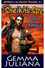The Sheikh's Spy (Sheikhs of the Golden Triangle Series - Book One 1) Kindle Edition