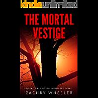 The Mortal Vestige (Immortal Wake Book 3)