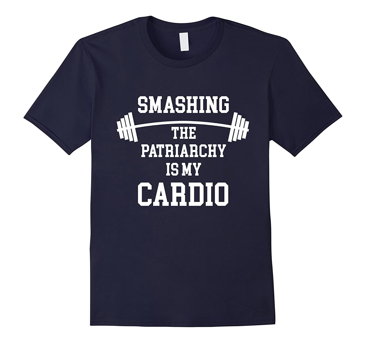 Smashing The Patriarchy Is My Cardio T-Shirt Funny Feminist