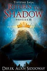 Return to Shadow: Teutevar Saga Book Two Kindle Edition