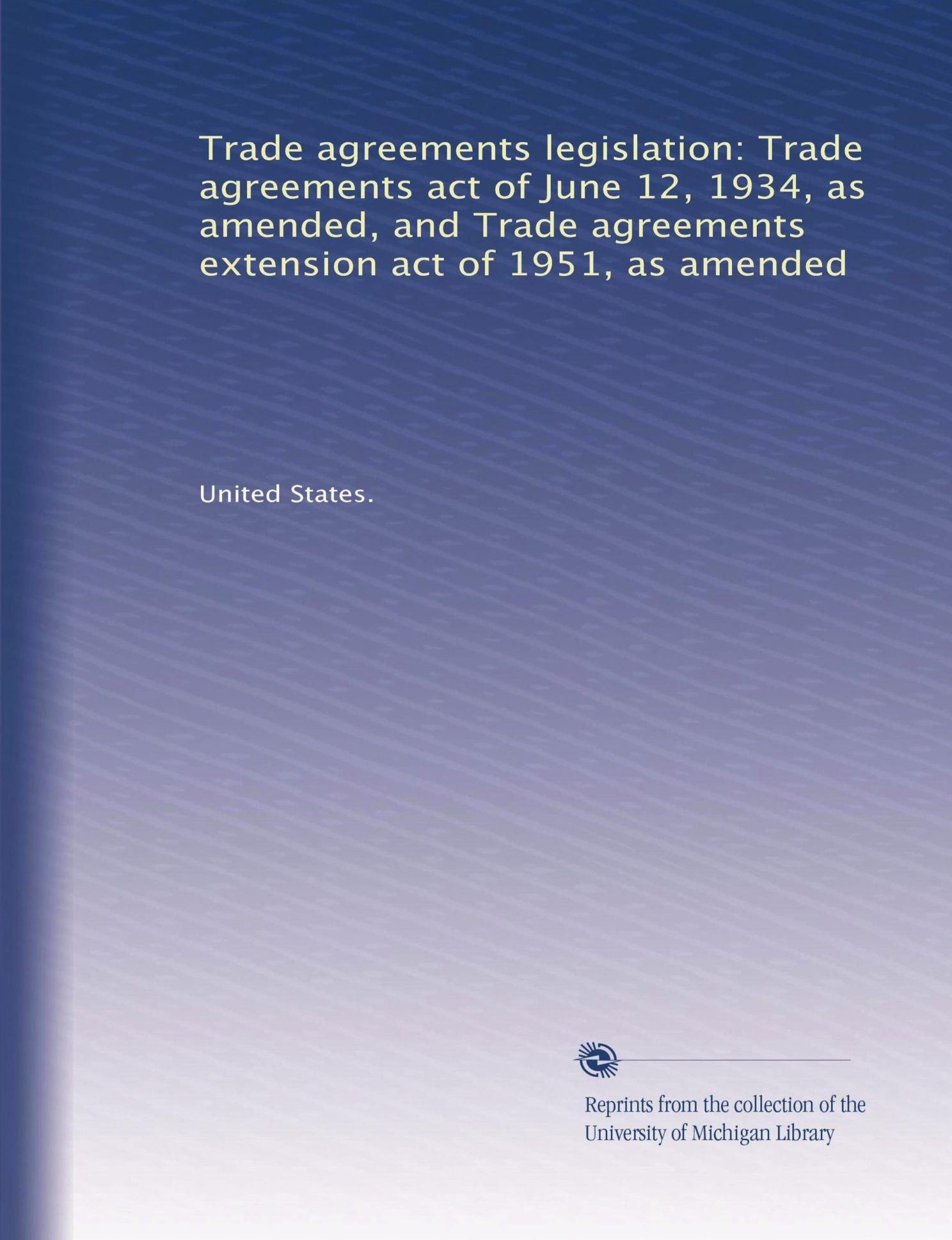 Trade Agreements Legislation Trade Agreements Act Of June 12 1934