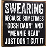 Swearing, Because Sometimes Gosh Darn and Meanie Head Just Don't Cut It Wooden Sign