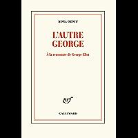 L'autre George: À la rencontre de George Eliot (Blanche)