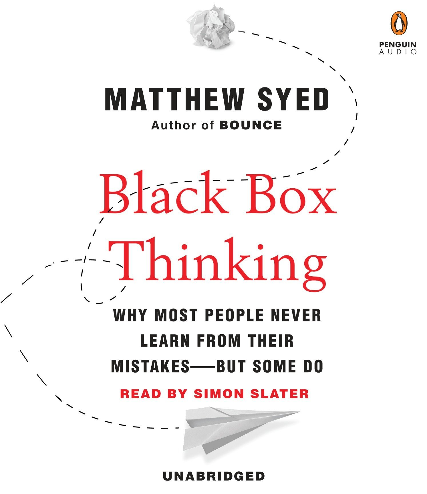 Black Box Thinking: Why Most People Never Learn from Their Mistakes--But Some Do: Amazon.es: Syed, Matthew, Slater, Simon: Libros en idiomas extranjeros