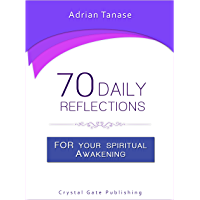 70 Daily Reflections For Your Spiritual Awakening (English Edition)