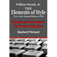 The Elements of Style, Annotated and Updated for Present-Day Use