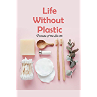 Life Without Plastic: Friends of the Earth: Zero Plastic Waste Lifestyle (English Edition)