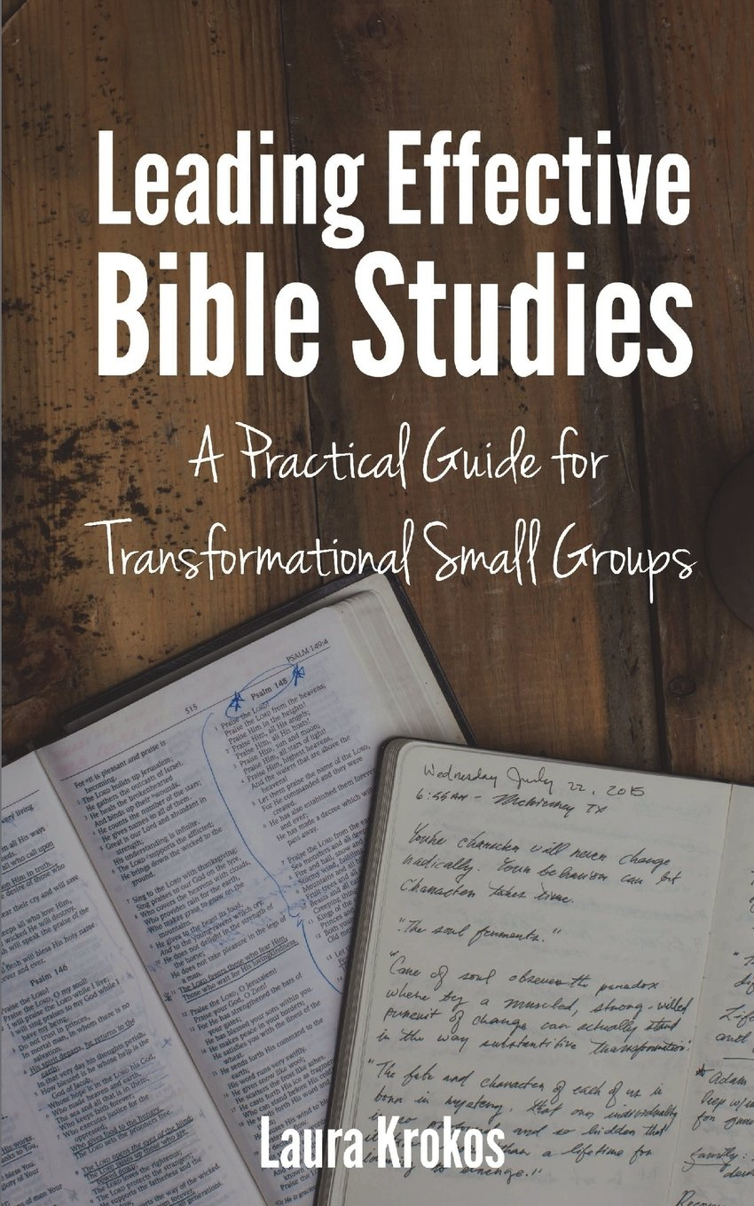 Leading Effective Bible Studies: A Practical Guide for