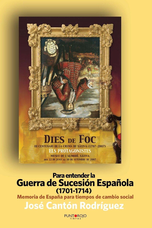 Para entender La Guerra de Sucesión Española 1701-1714 : Memoria ...