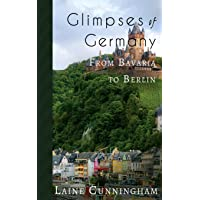 Glimpses of Germany: From Bavaria to Berlin