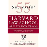55 Successful Harvard Law School Application Essays: What Worked for Them Can Help You Get Into the Law School of Your…
