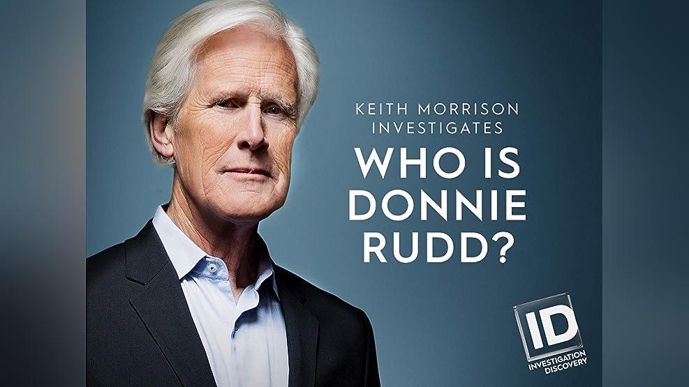 Who Is Donnie Rudd? : Keith Morrison Investigates - Season 1