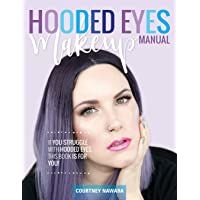 Hooded Eyes Makeup Manual: A practical eyeshadow application guide for lovely ladies with hooded eyes.
