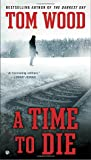 A Time To Die (Victor)