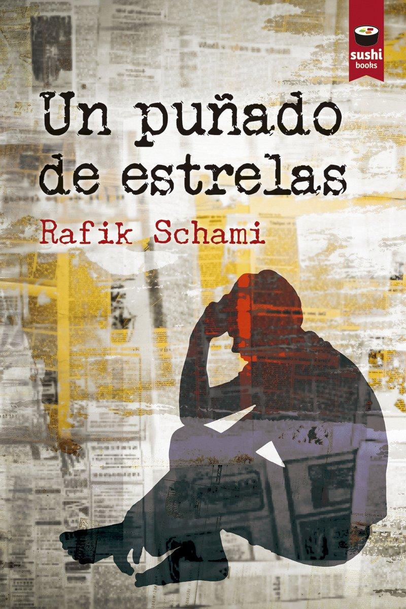 Un puñado de estrelas (Gallego) Tapa blanda – 2 jul 2018 Rafik Schami Moisés Barcia Rodríguez Sushi Books 8416884137