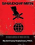 Shadow Men: An Encyclopedia of Mind Control