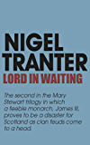 Lord in Waiting: Mary Stewart 2