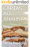 CARTAS AO ANALISTA: O mergulho no tantra